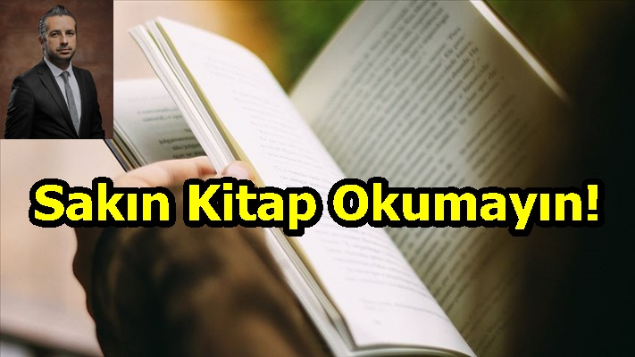 SakınKitap Okumayın!