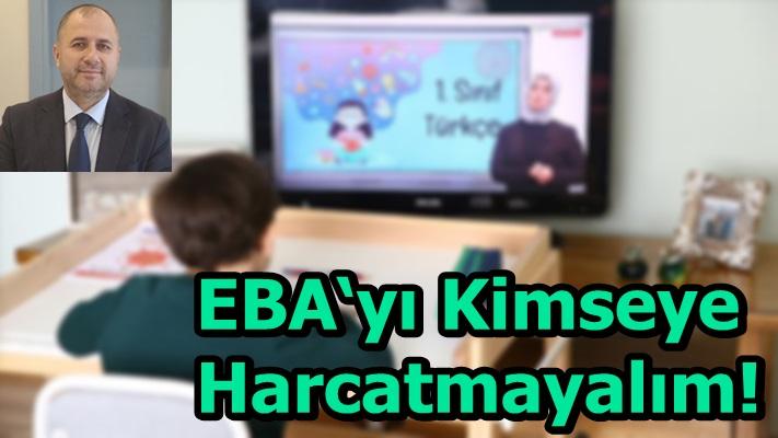 EBA'yı Kimseye Harcatmayalım!