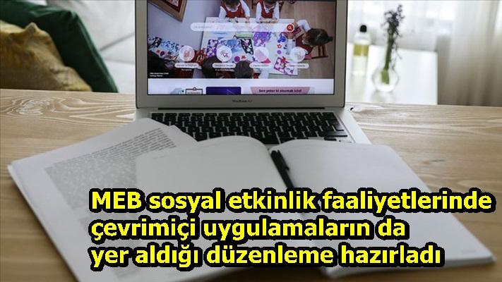 MEB sosyal etkinlik faaliyetlerinde çevrimiçi uygulamaların da yer aldığı düzenleme hazırladı