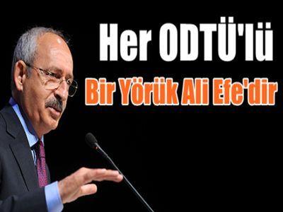 Kılıçdaroğlu: 'Her ODTÜ'lü Yörük Ali Efe'dir'