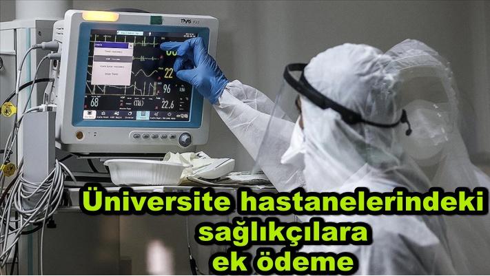 YÖK'ten üniversite hastanelerindeki sağlıkçılara ek ödeme düzenlemesi