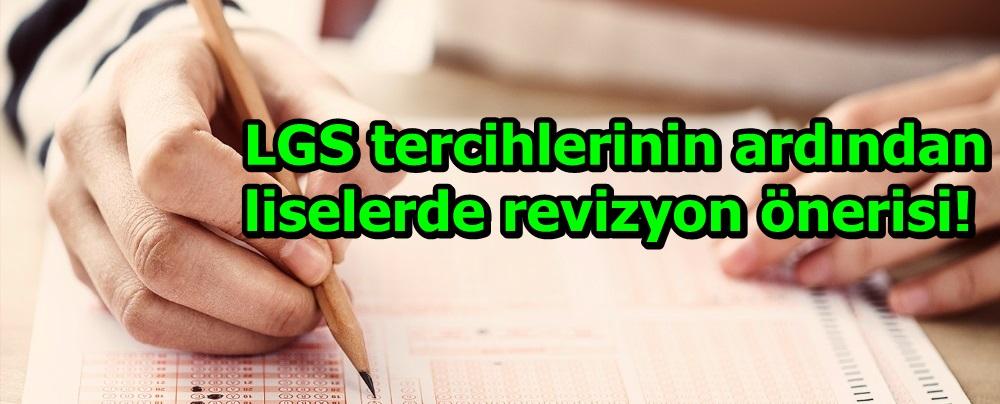 LGS tercihlerinin ardından liselerde revizyon önerisi!
