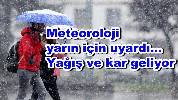 Meteoroloji yarın için uyardı... Yağış ve kar geliyor