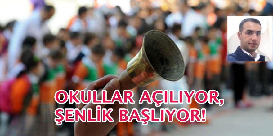 OKULLAR AÇILIYOR, ŞENLİK BAŞLIYOR!
