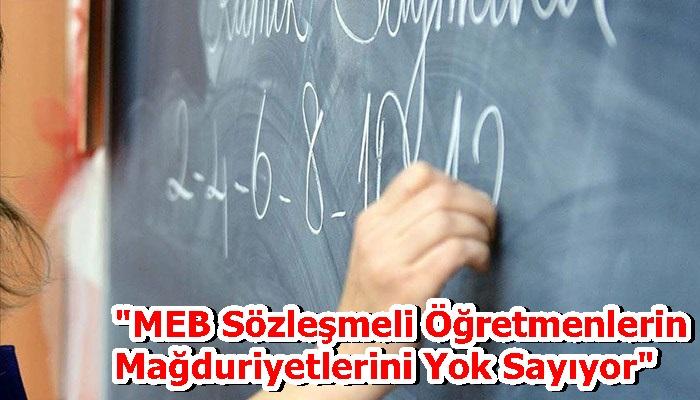"""""""MEB Sözleşmeli Öğretmenlerin Mağduriyetlerini Yok Sayıyor"""""""