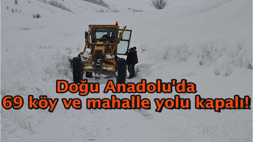 Doğu Anadolu'da 69 köy ve mahalle yolu kapalı!