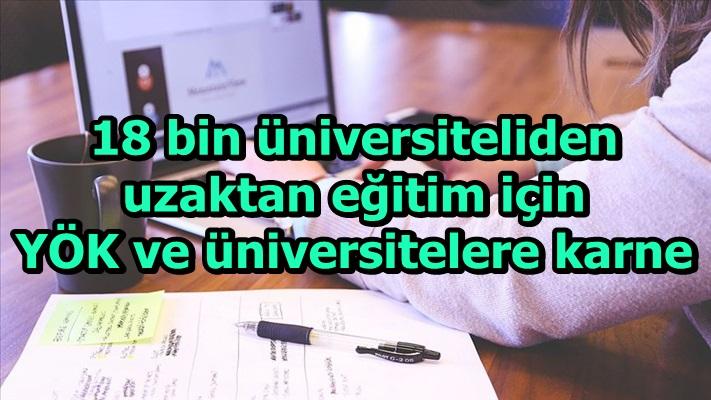 18 bin üniversiteliden uzaktan eğitim için YÖK ve üniversitelere karne