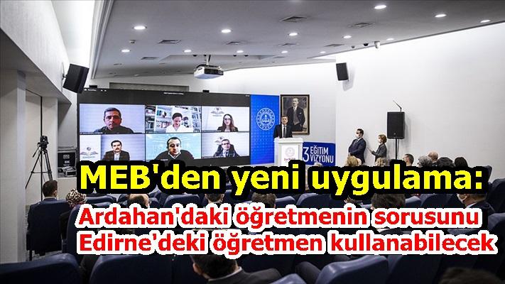 MEB'den yeni uygulama: Ardahan'daki öğretmenin sorusunu Edirne'deki öğretmen kullanabilecek