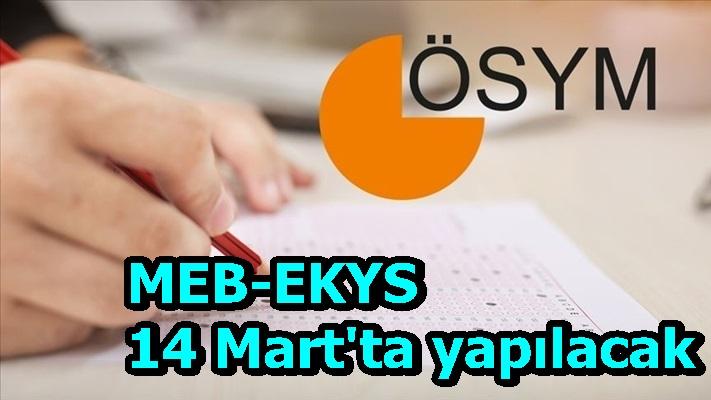 MEB-EKYS 14 Mart'ta yapılacak