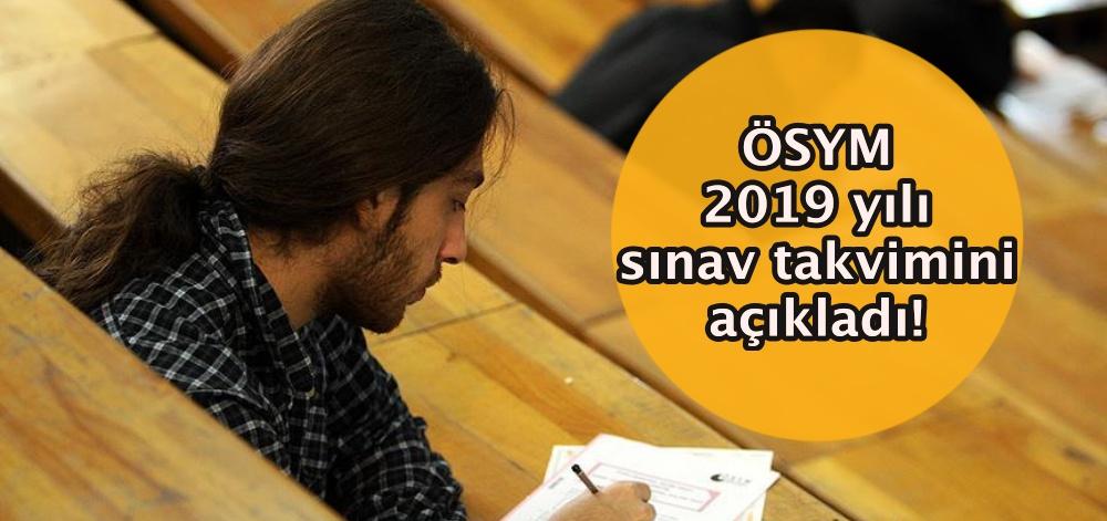 ÖSYM 2019 yılı sınav takvimini açıkladı!