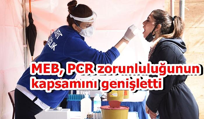 MEB, PCR zorunluluğunun kapsamını genişletti