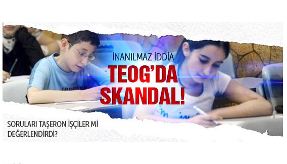 TEOG sınavı ile ilgili inanılmaz skandal