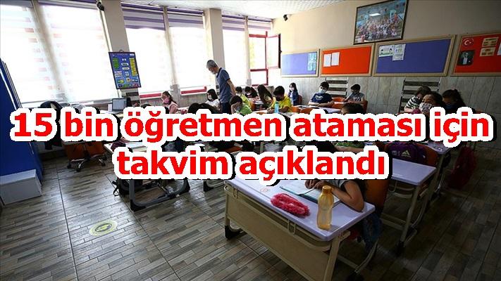 15 bin öğretmen ataması için takvim açıklandı