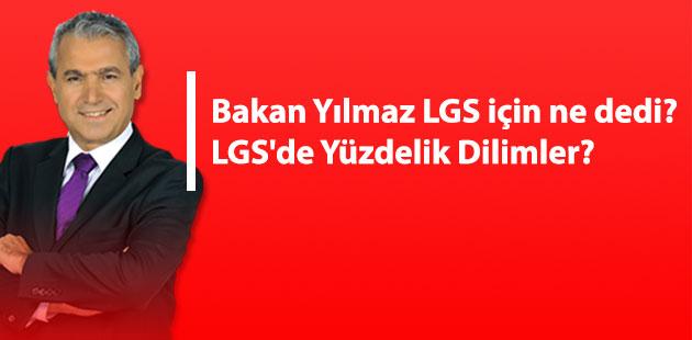 Bakan Yılmaz LGS için ne dedi? LGS'de Yüzdelik Dilimler?