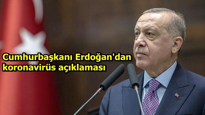 Cumhurbaşkanı Erdoğan'dankoronavirüs açıklaması