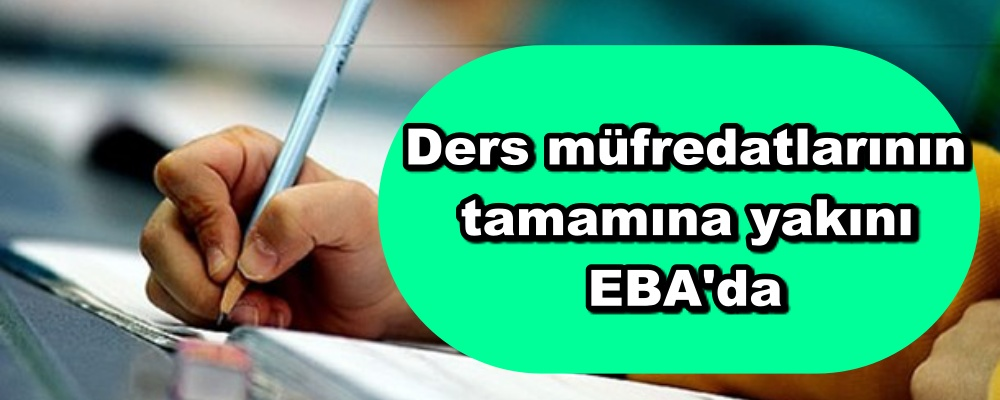 Ders müfredatlarının tamamına yakını EBA'da