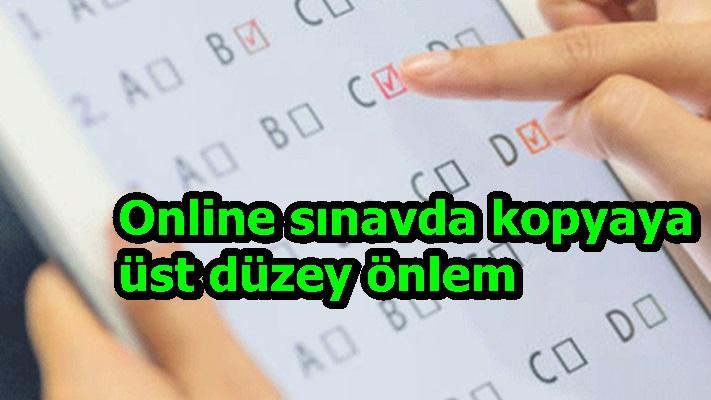Online sınavda kopyaya üst düzey önlem