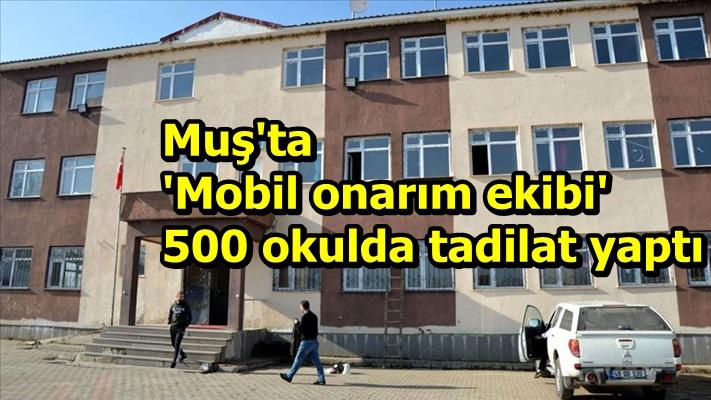 Muş'ta 'Mobil onarım ekibi' 500 okulda tadilat yaptı