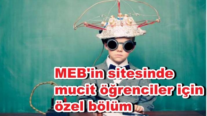 MEB'in sitesinde mucit öğrenciler için özel bölüm