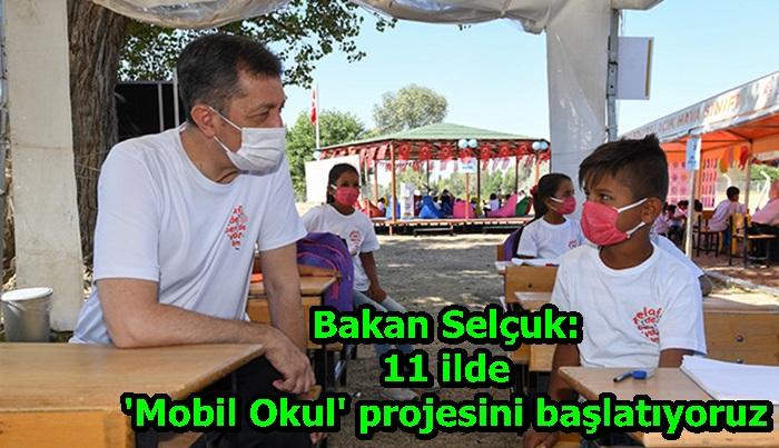 Bakan Selçuk: 11 ilde 'Mobil Okul' projesini başlatıyoruz