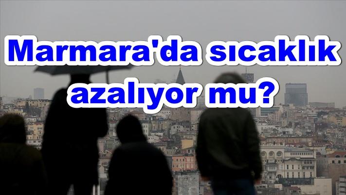 Marmara'da sıcaklık azalıyor mu?
