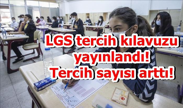 LGS tercih kılavuzu yayınlandı! Tercih sayısı arttı!