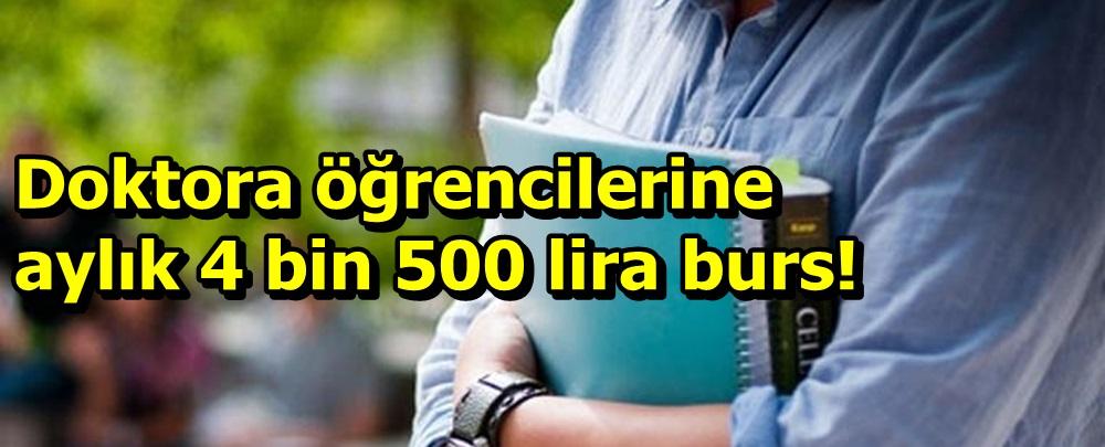 Doktora öğrencilerine aylık 4 bin 500 lira burs!