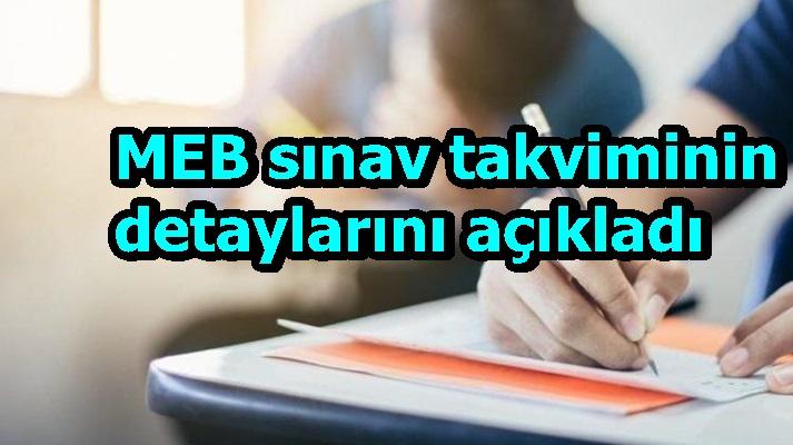 MEB sınav takviminin detaylarını açıkladı