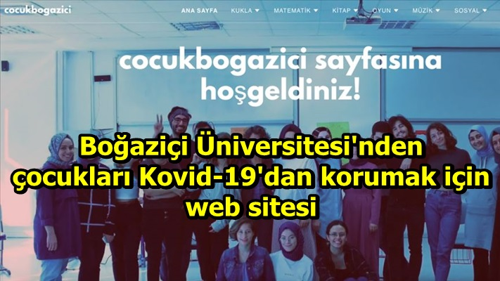 Boğaziçi Üniversitesi'nden çocukları Kovid-19'dan korumak için web sitesi