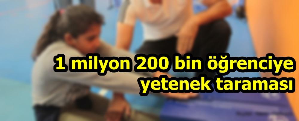 1 milyon 200 bin öğrenciye yetenek taraması