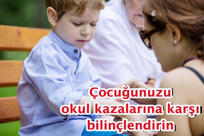Çocuğunuzu okul kazalarına karşı bilinçlendirin