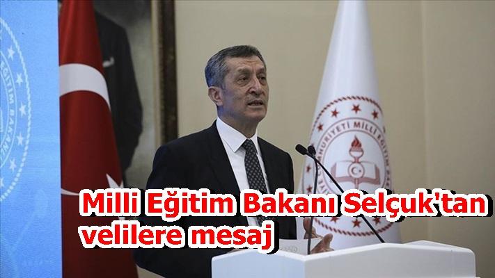 Milli Eğitim Bakanı Selçuk'tan velilere mesaj