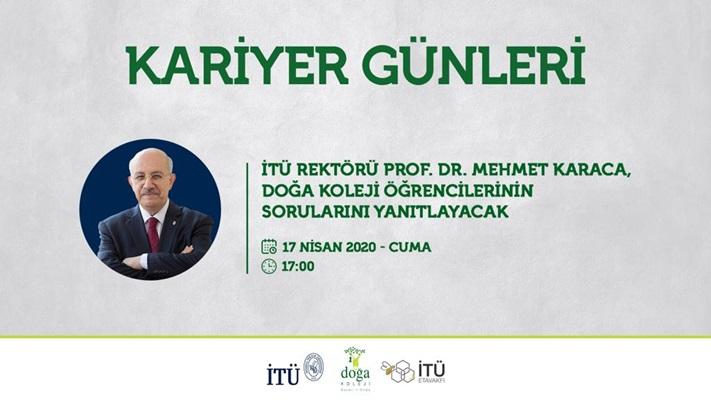 İTÜ Rektörü Prof. Dr. Mehmet Karaca Doğa öğrencileriyle canlı yayında buluşacak