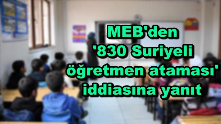 MEB'den '830 Suriyeli öğretmen ataması' iddiasına yanıt