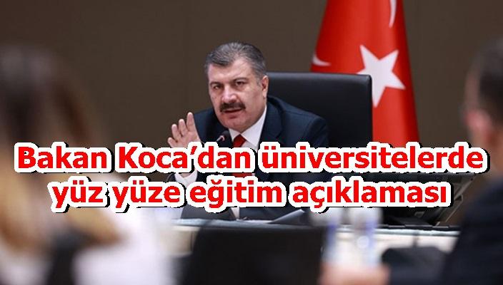Bakan Koca'dan üniversitelerde yüz yüze eğitim açıklaması
