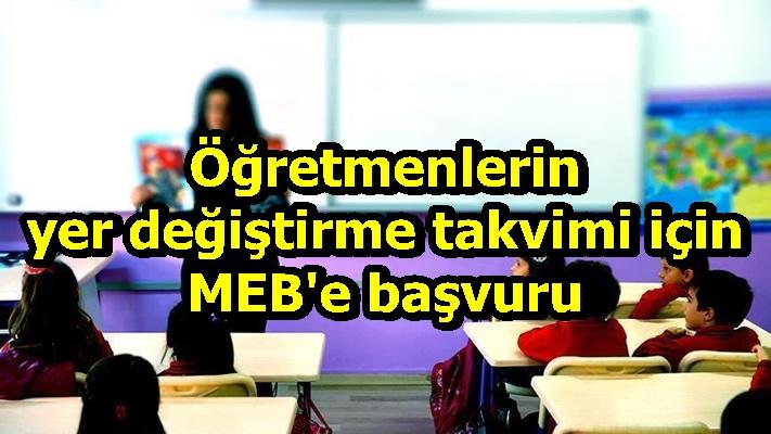 Öğretmenlerin yer değiştirme takvimi için MEB'e başvuru
