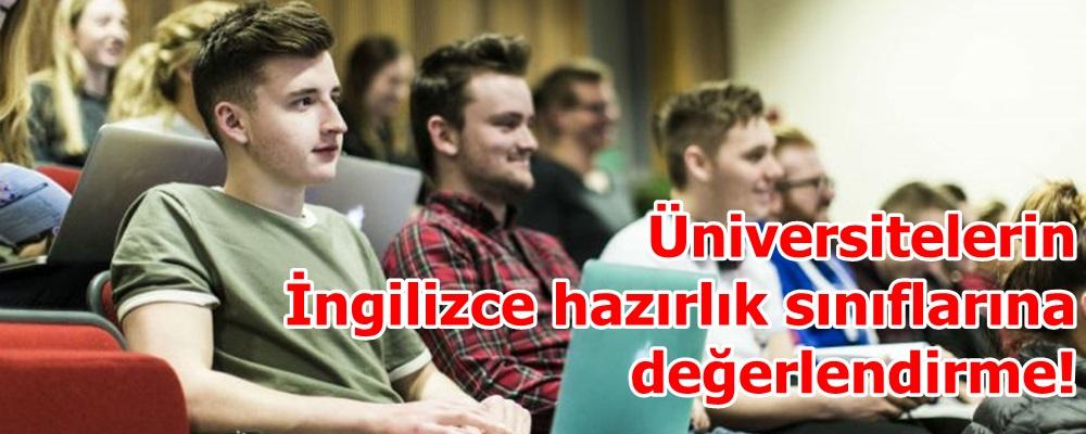 Üniversitelerin İngilizce hazırlık sınıflarına değerlendirme!