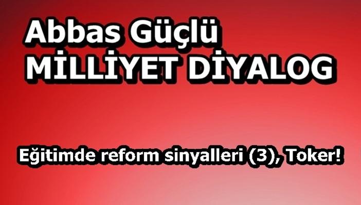Eğitimde reform sinyalleri (3), Toker!