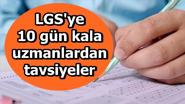 LGS'ye 10 gün kala uzmanlardan tavsiyeler