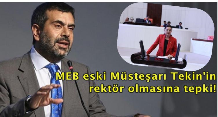 MEB eski Müsteşarı Tekin'in rektör olmasına tepki!