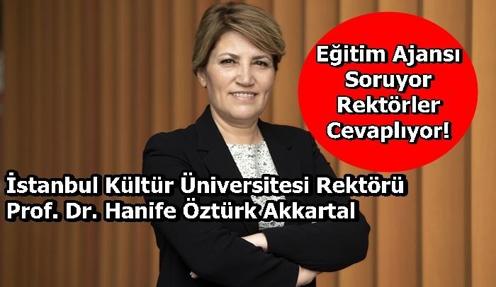 İstanbul Kültür Üniversitesi Rektörü Prof. Dr. Hanife Öztürk Akkartal Sorularımızı Yanıtladı