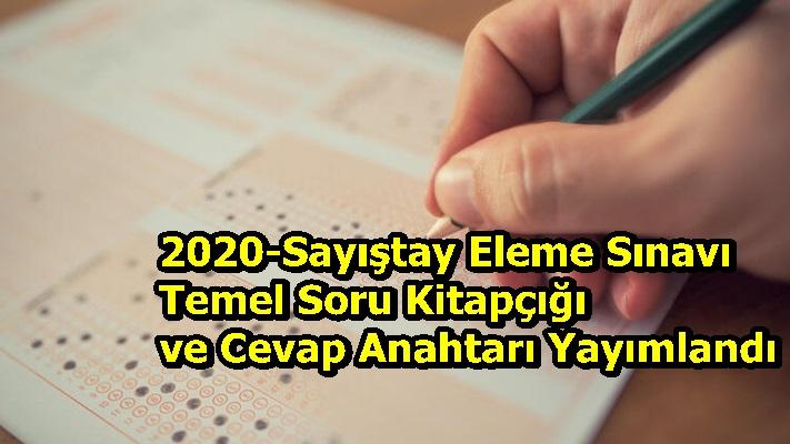 2020-Sayıştay Eleme Sınavı Temel Soru Kitapçığı ve Cevap Anahtarı Yayımlandı