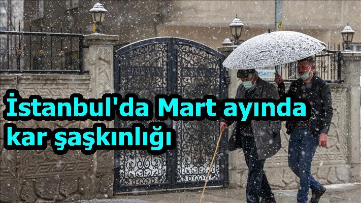 İstanbul'da Mart ayında kar şaşkınlığı