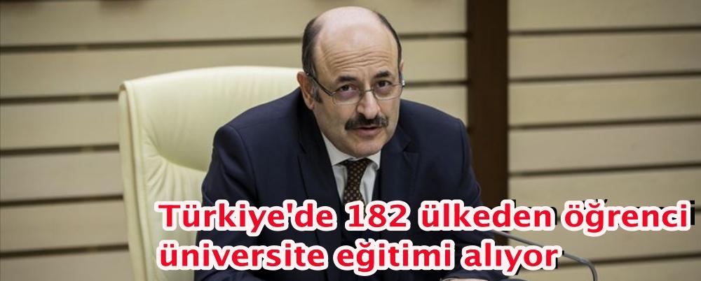 Türkiye'de 182 ülkeden öğrenci üniversite eğitimi alıyor