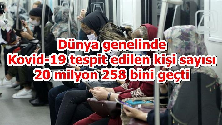 Dünya genelinde Kovid-19 tespit edilen kişi sayısı 20 milyon 258 bini geçti