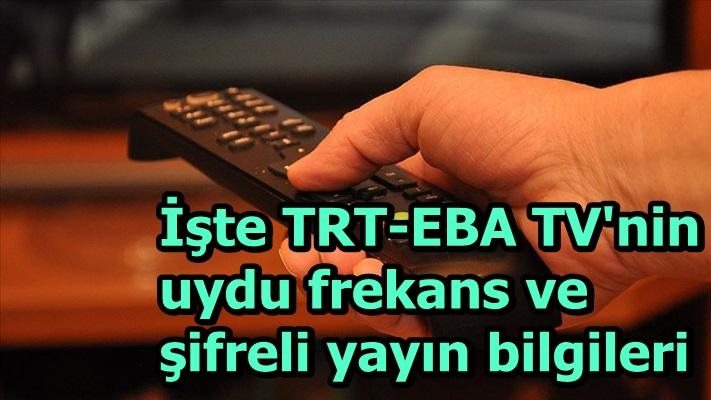 İşte TRT-EBA TV'nin uydu frekans ve şifreli yayın bilgileri