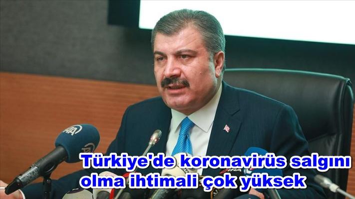 Türkiye'de koronavirüs salgını olma ihtimali çok yüksek