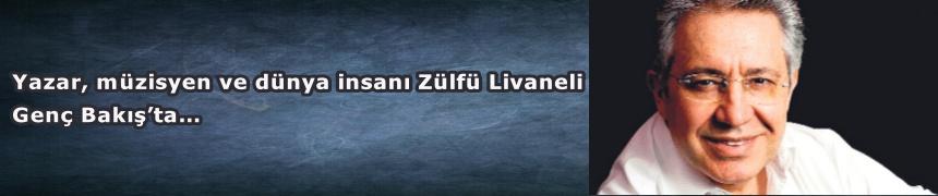 Yazar, müzisyen ve dünya insanı Zülfü Livaneli Genç Bakış'ta…