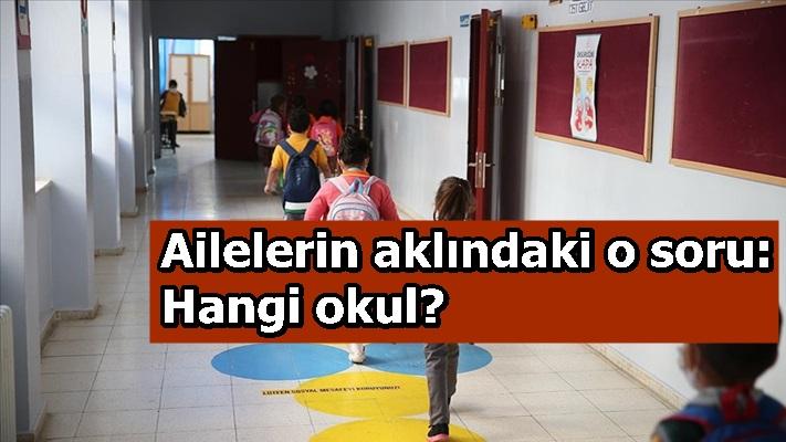 Ailelerin aklındaki o soru: Hangi okul?