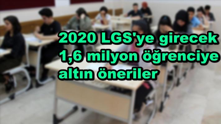 2020 LGS'ye girecek 1,6 milyon öğrenciye altın öneriler
